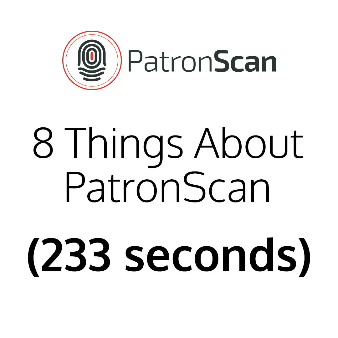 8 Things About PatronScan